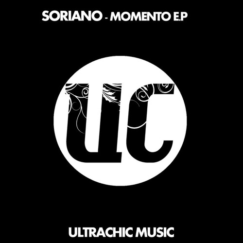Soriano Feat Valii  - Momento  (Original Mix) [ ULTRACHIC MUSIC ] Release Date Beatport - 27/01/2014