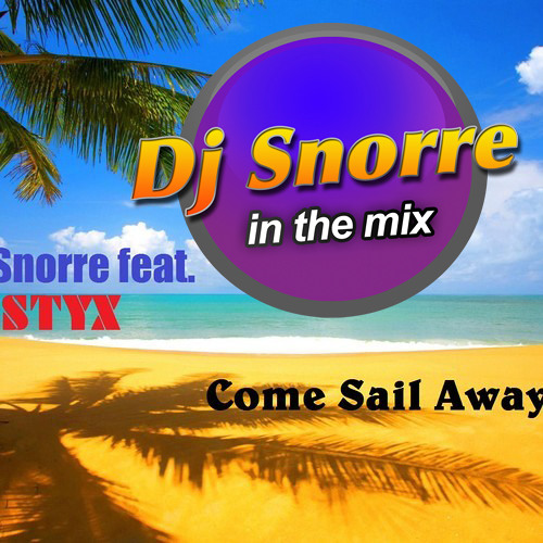 Styx - Come Sail Away  (Dj Snorre In The Mix)