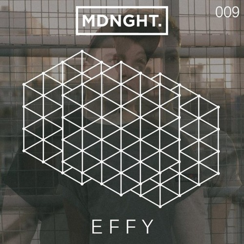 Effy | MDNGHT Podcast #009