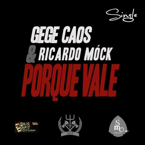 Gege Caos e Ricardo Móck - Porque Vale Prod.Ricardo Móck