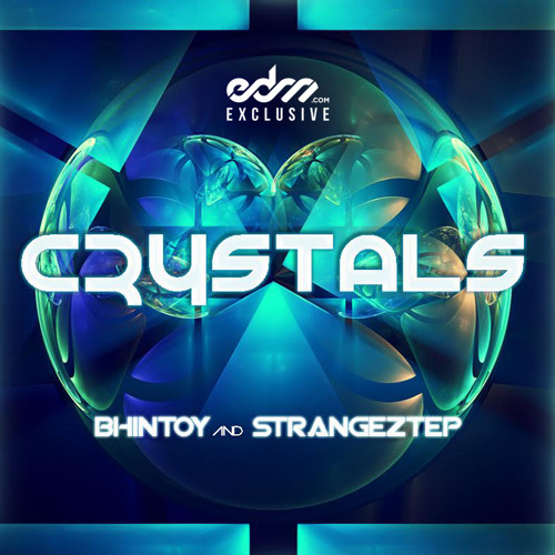 Crystals by bhiNtoy & Strangeztep - EDM.com Exclusive