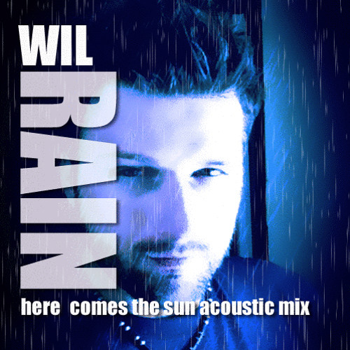 Rain (Here Comes The Sun Acoustic Mix)