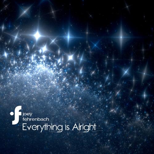 Joey Fehrenbach-Everything is Alright [XSPANCE remix]