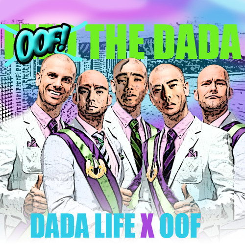 DADA LIFE- Feed the Dada (OOF remix) FREE DL