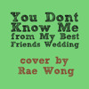 You Don't Know Me - My Best Friend's Wedding - Cover By Rae Wong