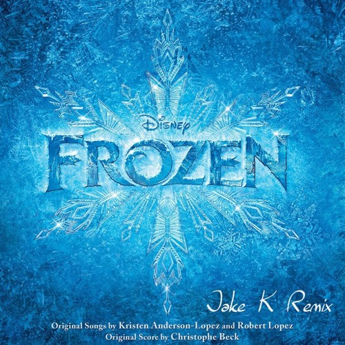 """Let It Go (From """"Frozen"""") [Jake K Remix] [Free Download Available for Limited Time]"""