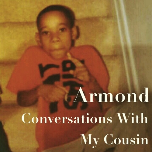 Armond - Conversations With My Cousin