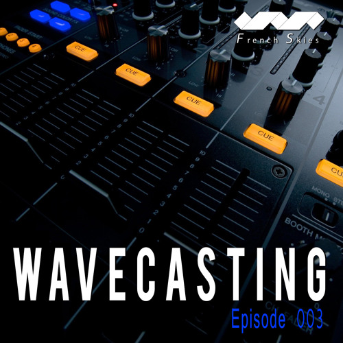 French Skies - WaveCasting 003