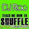 Teach Me How to Shuffle (Wub Machine Electro House Remix)
