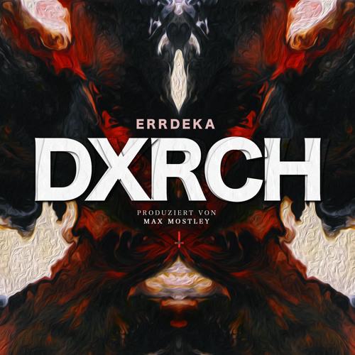 Errdeka - DXRCH (prod. von Max Mostley)