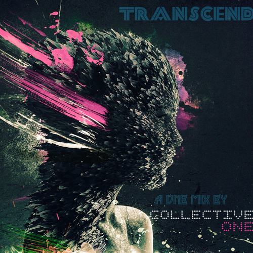 TR4NS3ND - a dnb mix by - CollectiveONE  [feb2k14]