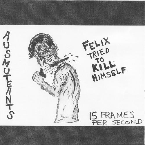 AUSMUTEANTS - Felix Tried To Kill Himself -