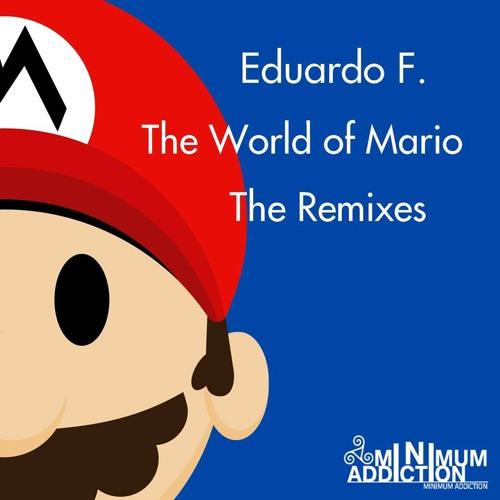 Eduardo F. - The World Of Mario (Mansko Remix) [Minimum Addiction]