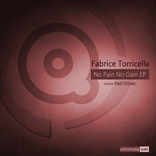 Fabrice Torricella  - No pain no gain [ Achromatiq Recordings ]