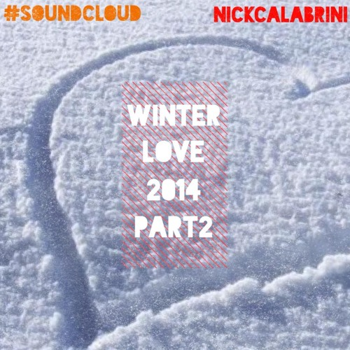 WINTERLOVE(Part 2) 2014 by Nick Calabrini