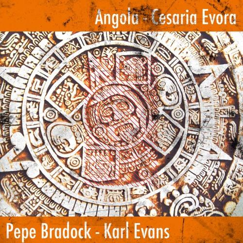 Cesaria Evora - Angola - Pépé Bradock Rework - (Karl Evans Re-edit)