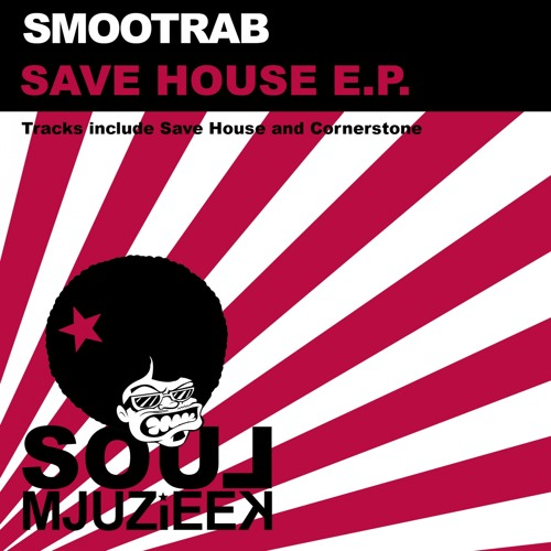 OUT NOW! Smootrab - Save House (Original Mix)