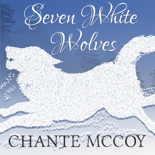 """Excerpt from """"Seven White Wolves"""" ~ A Murder, A Mystery, A Fairy Tale"""
