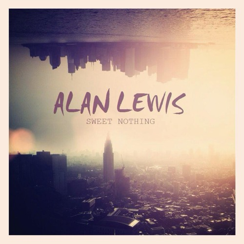 Sweet Nothing - ALAN LEWIS - Calvin Harris feat. Florence Welch Cover.