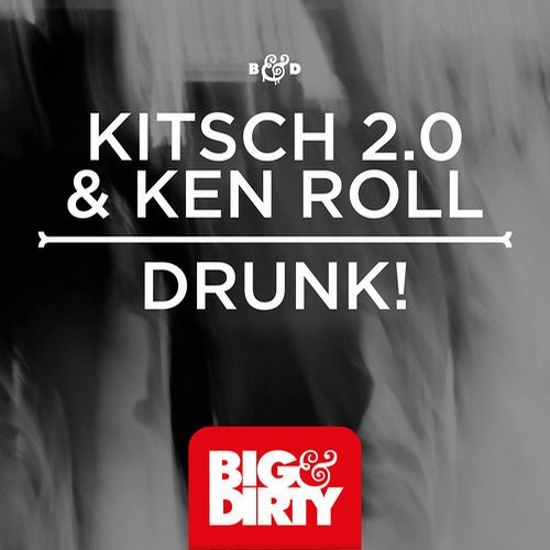 Drunk! by KitSch 2.0 & Ken Roll