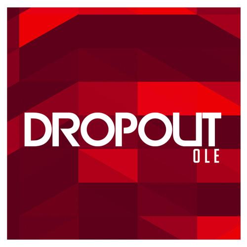 Dropout - Olé (Original Mix) [Free Download]