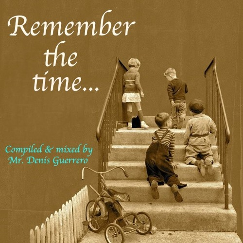Remember The Time...