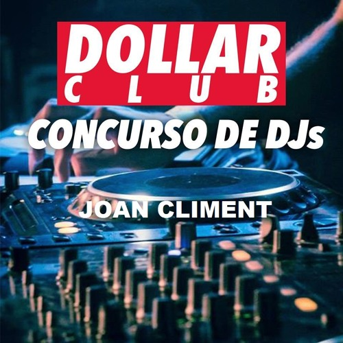 Joan Climent - Dollar Club Dj Contest