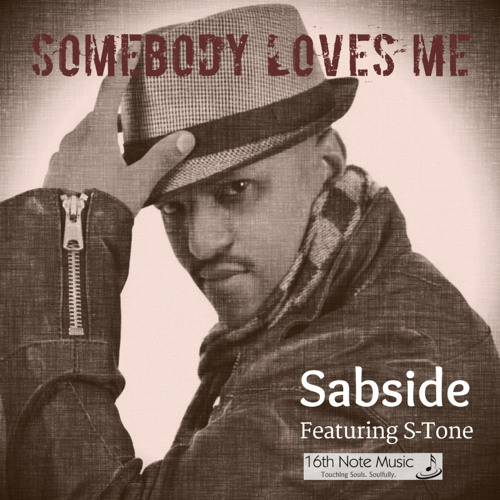 Somebody Loves Me By Sabside Featuring S-Tone