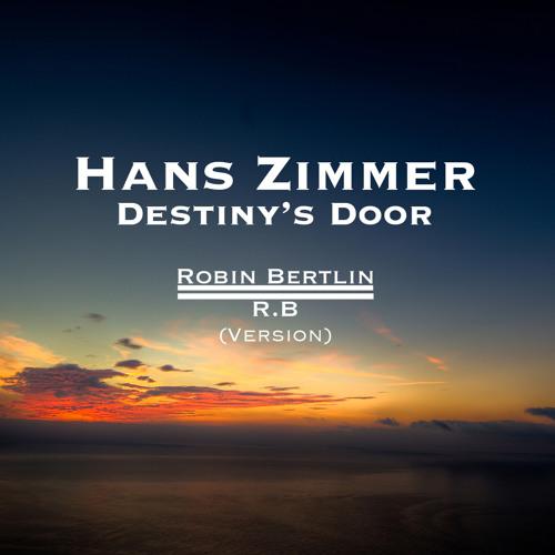 Hans Zimmer - Destiny's Door (R.B Light Version) [Bleeding Fingers Contest]