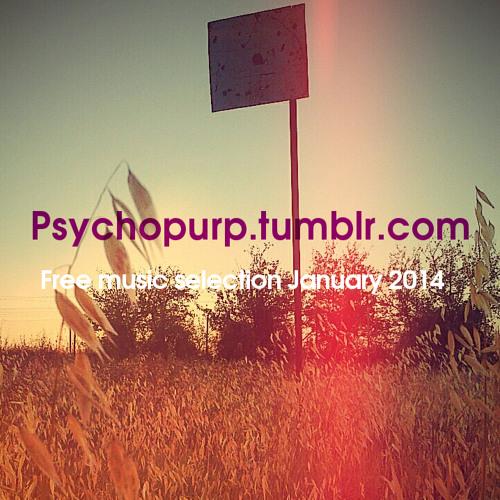 PsychoPurp Free Music Selection - January 2014