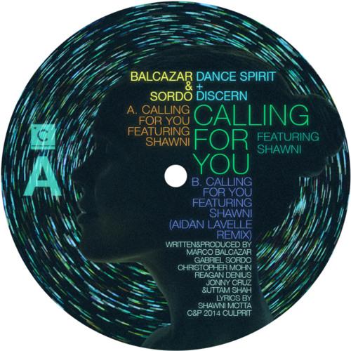 Balcazar & Sordo, Dance Spirt & disCerN - Calling for You feat. Shawni (Pete Tong Radio 1 play)