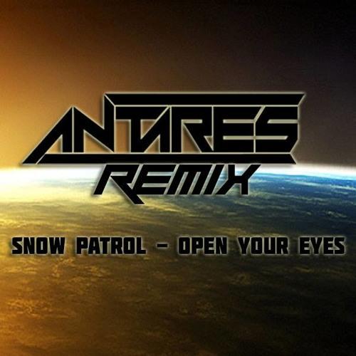 Snow Patrol - Open Your Eyes (Antares Bootleg Remix)