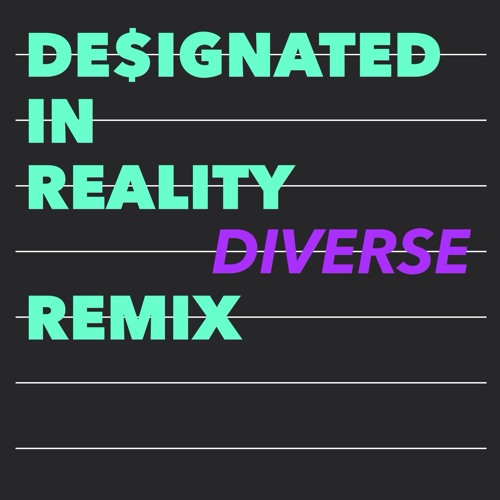 DE$IGNATED - In Reality (Diverse Remix)