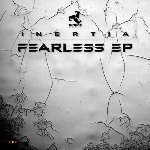Inertia - Fearless EP | Turbine Music - Out Now