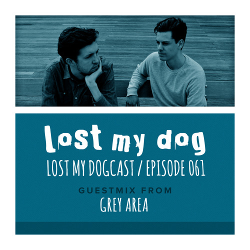 Lost My Dogcast - Episode 61 with Grey Area