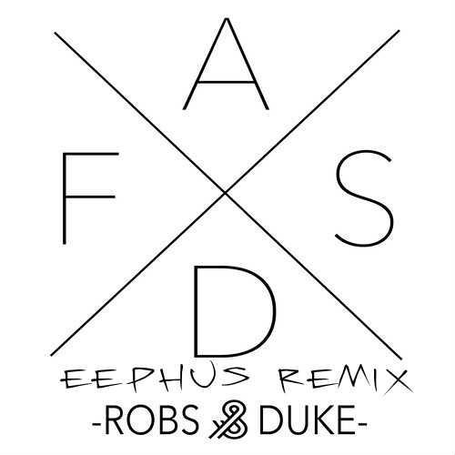 Robs&Duke - ASDF (eephus Remix)