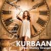 KURBAAN - Tasha T & Mumzy Stranger (Karle Pyaar Karle)
