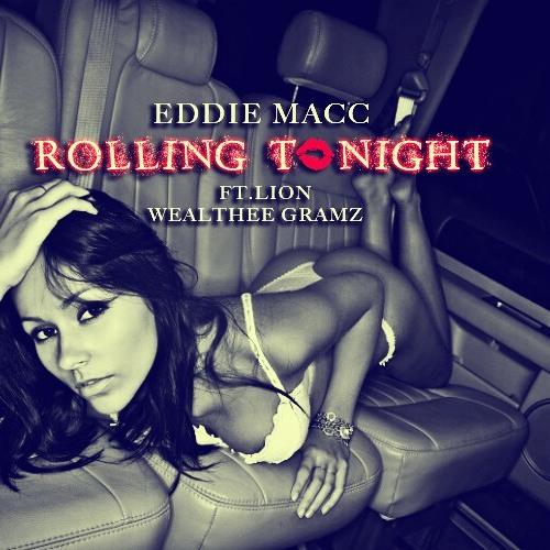 Rolling Tonight  Ft. Lion X Wealthee Gramz