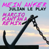 Julian le Play - Mein Anker - Marcio Kantana  Remix (FREE DOWNLOAD)