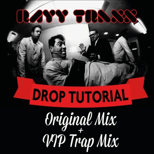 Rayy Traxx - Drop Tutorial (Trap VIP)