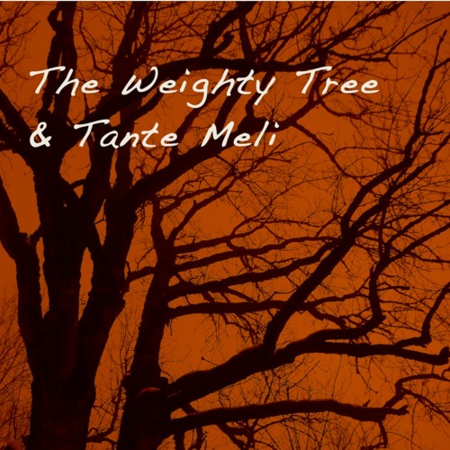 DREAM by tante meli & the weighty tree