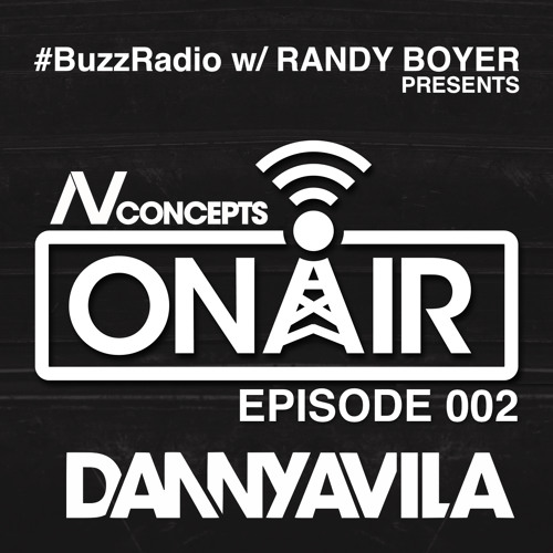BUZZ Radio featuring NV Concepts ON AIR 002 | Danny Avila