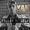 Yak Boy Fresh - Feeling Myself (Produced by Fastrax)