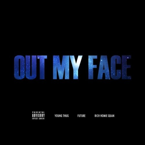 Young Thug ft. Rich Homie Quan & Future - Out My Face (Remix)