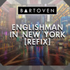 Bartoven - Englishman In New York (Refix)