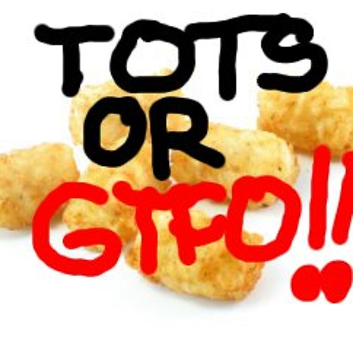 TOTS OR GTFO [2 Minutes late Weekly Beats ChipHop]