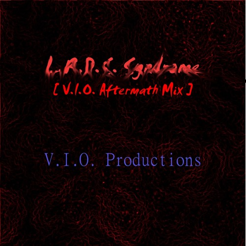 L.R.D.S. Syndrome (V.I.O. Aftermath Mix)