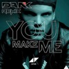 Avicii - You Make Me (DANK Remix) [FREE DOWNLOAD]