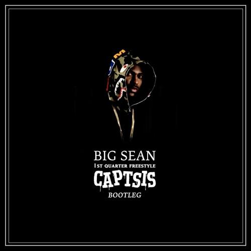 BIG SEAN - 1ST QUARTER FREESTYLE (CAPTSIS BOOTLEG)