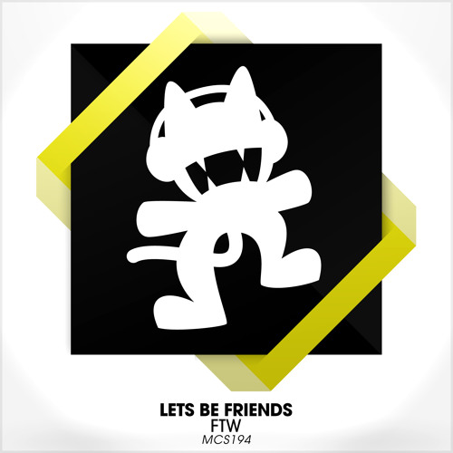 Lets Be Friends - FTW